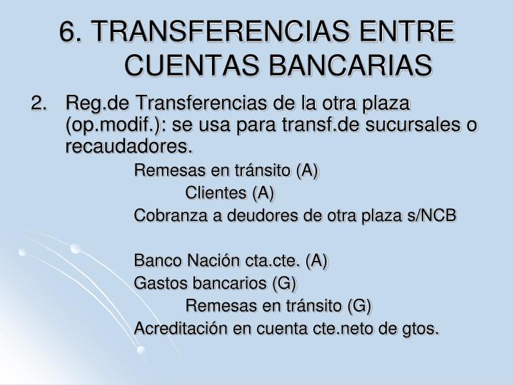 6. TRANSFERENCIAS ENTRE CUENTAS BANCARIAS