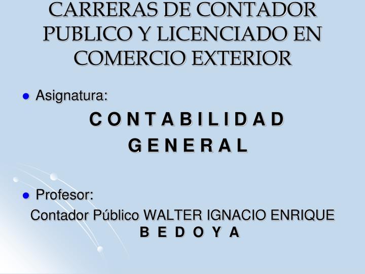 CARRERAS DE CONTADOR PUBLICO Y LICENCIADO EN COMERCIO EXTERIOR