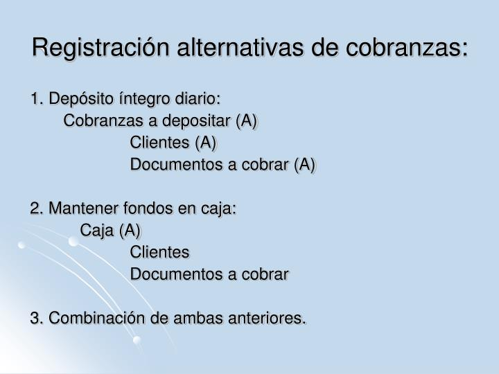 Registración alternativas de cobranzas: