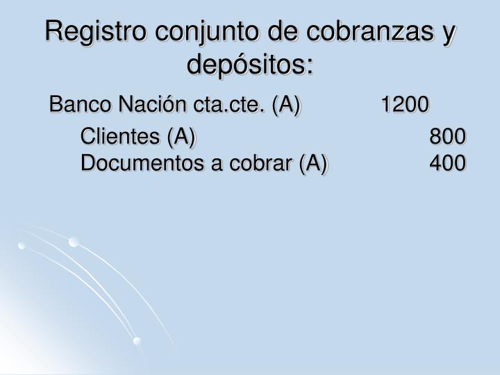 Registro conjunto de cobranzas y depósitos: