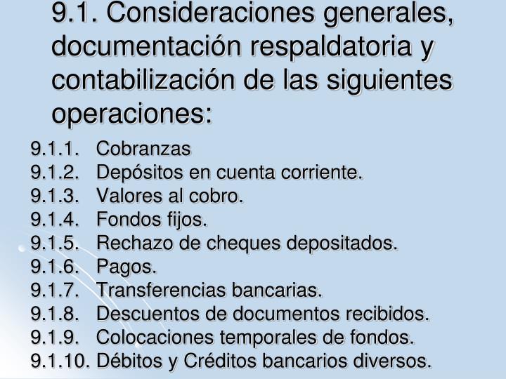 9.1. Consideraciones generales, documentación respaldatoria y contabilización de las siguientes operaciones: