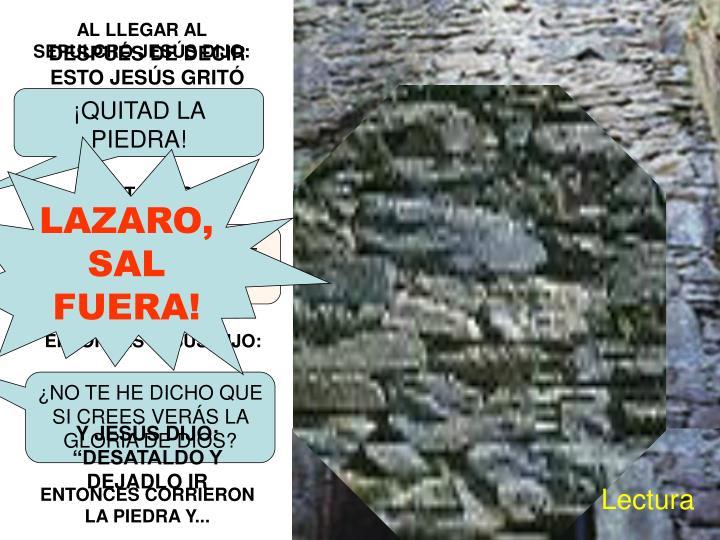 LAZARO, SAL FUERA!