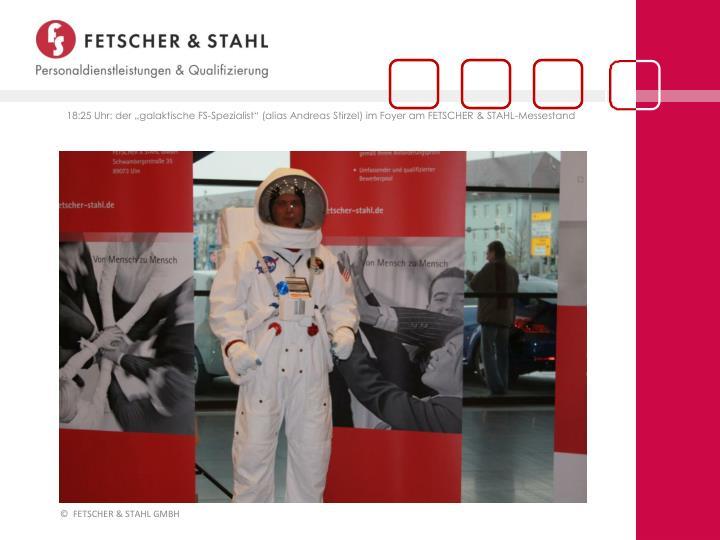 """18:25 Uhr: der """"galaktische FS-Spezialist"""" (alias Andreas Stirzel) im Foyer am FETSCHER & STAHL-Messestand"""