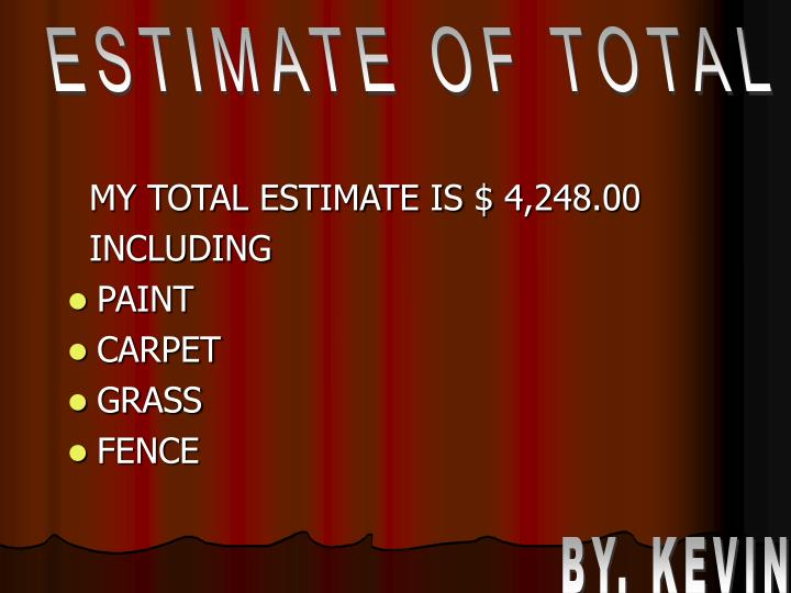 ESTIMATE OF TOTAL