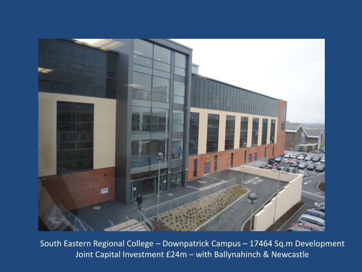 South Eastern Regional College – Downpatrick Campus – 17464 Sq.m Development