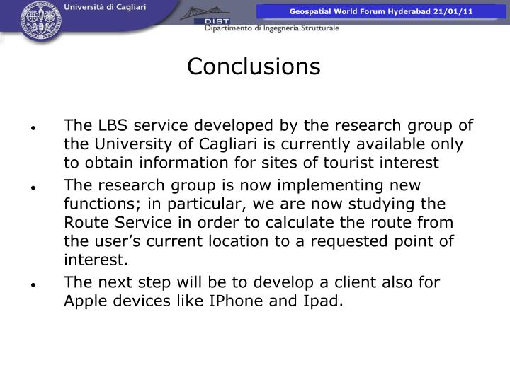 The LBS service developed by the research group of the University of Cagliari is currently available only to obtain information for sites of tourist interest