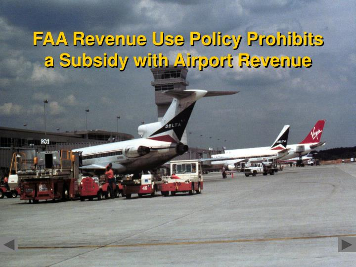 FAA Revenue Use Policy Prohibits a Subsidy with Airport Revenue
