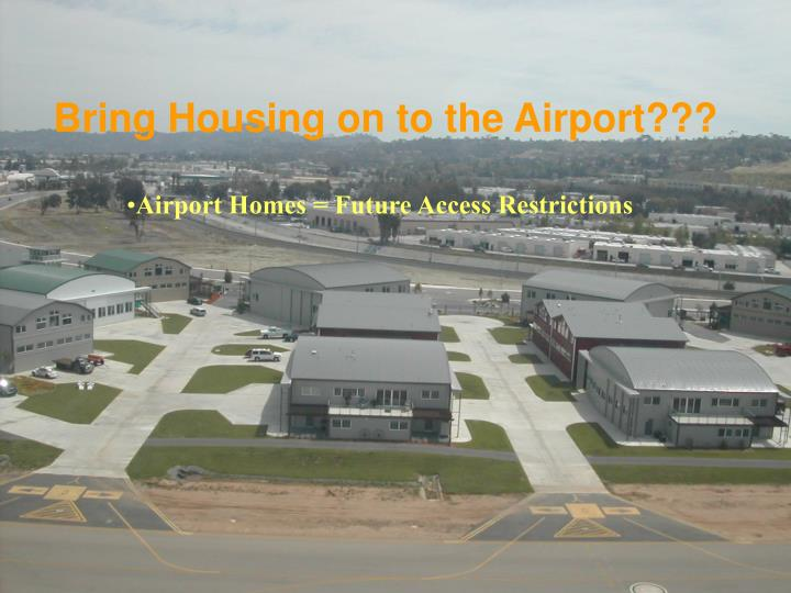 Bring Housing on to the Airport???