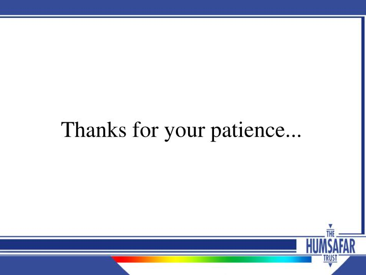 Thanks for your patience...