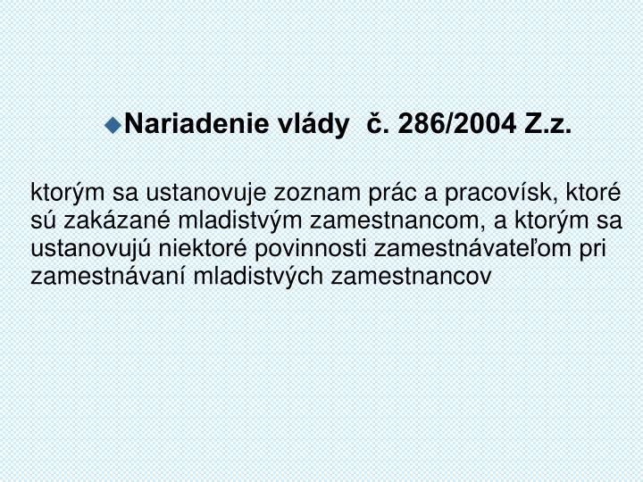 Nariadenie vldy  . 286/2004 Z.z.