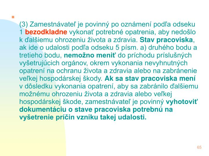(3) Zamestnvate je povinn po oznmen poda odseku 1