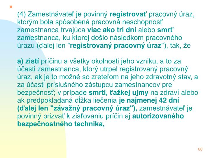(4) Zamestnvate je povinn