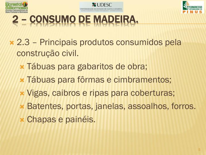 2 – consumo de madeira.