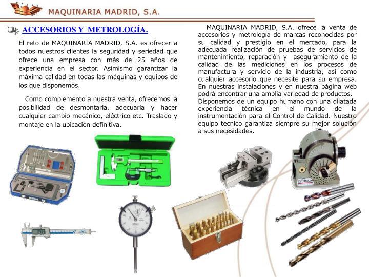 El reto de MAQUINARIA MADRID, S.A. es ofrecer a todos nuestros clientes la seguridad y seriedad que ofrece una empresa con más de 25 años de experiencia en el sector. Asimismo garantizar la máxima calidad en todas las máquinas y equipos de los que disponemos.