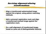 surviving alignment altering transformations