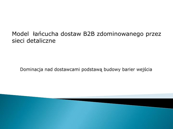 Model  łańcucha dostaw B2B zdominowanego przez sieci detaliczne