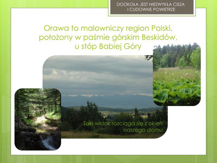 Orawa to malowniczy region Polski, położony w paśmie górskim Beskidów,