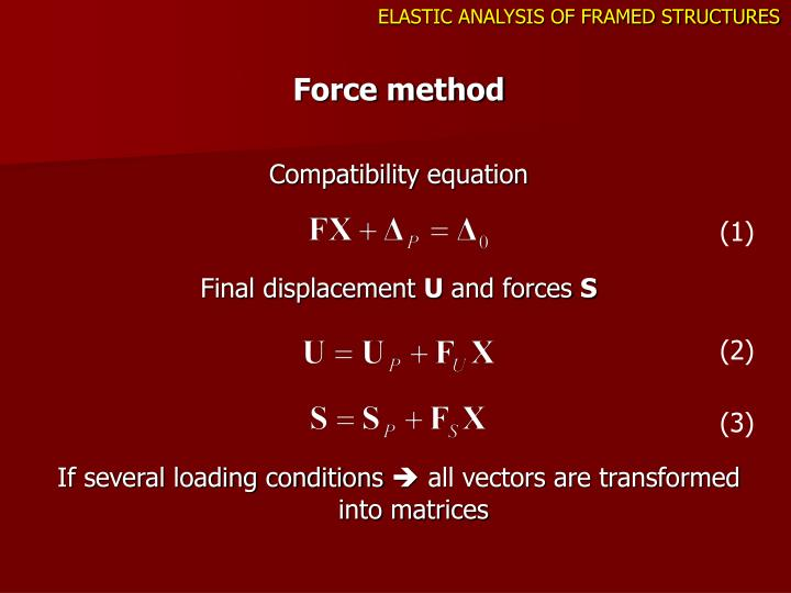 ELASTIC ANALYSIS OF FRAMED STRUCTURES