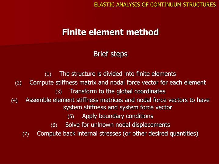 ELASTIC ANALYSIS OF CONTINUUM STRUCTURES