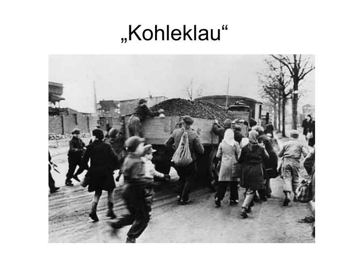 """""""Kohleklau"""""""