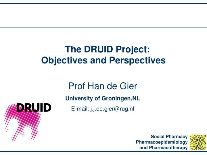 The druid project objectives and perspectives
