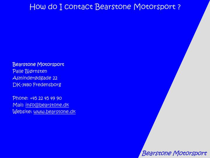 How do I contact Bearstone Motorsport ?