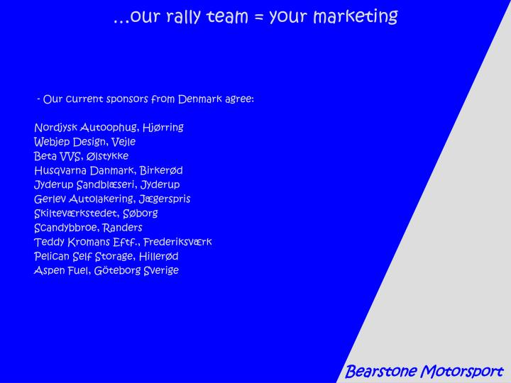 …our rally team = your marketing