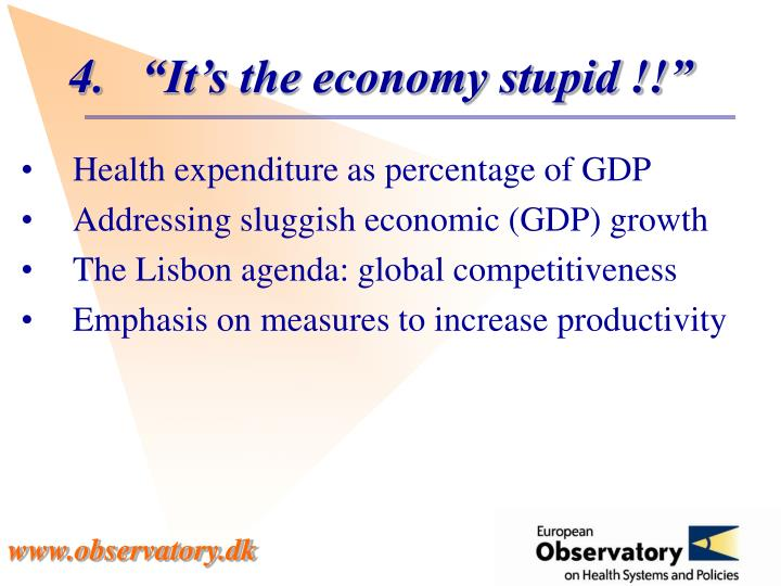 """It's the economy stupid !!"""