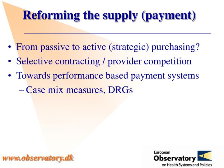Reforming the supply (payment)