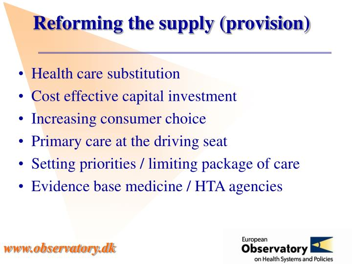 Reforming the supply (provision)