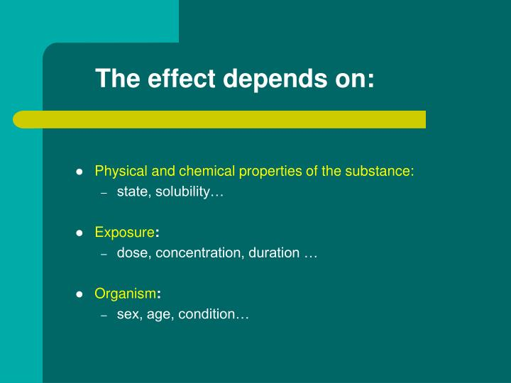 The effect depends on: