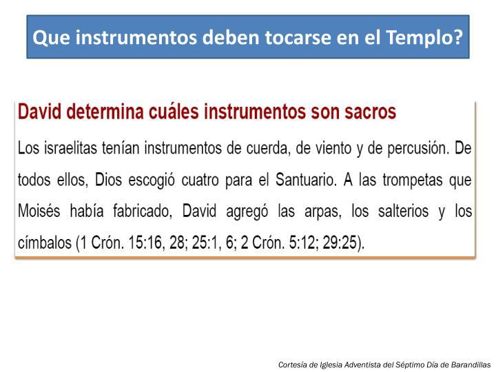 Que instrumentos deben tocarse en el Templo?