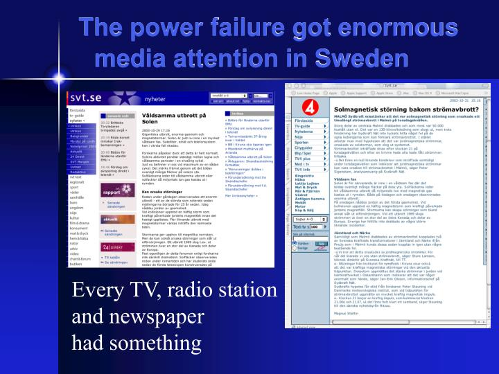The power failure got enormous media attention in Sweden