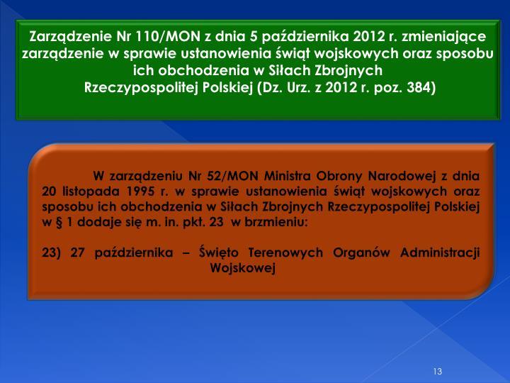 Zarzdzenie Nr 110/MON z dnia 5 padziernika 2012 r. zmieniajce zarzdzenie w sprawie ustanowienia wit wojskowych oraz sposobu ich obchodzenia w Siach Zbrojnych