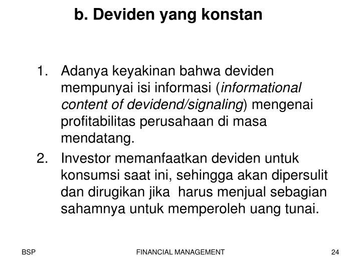 b. Deviden yang konstan