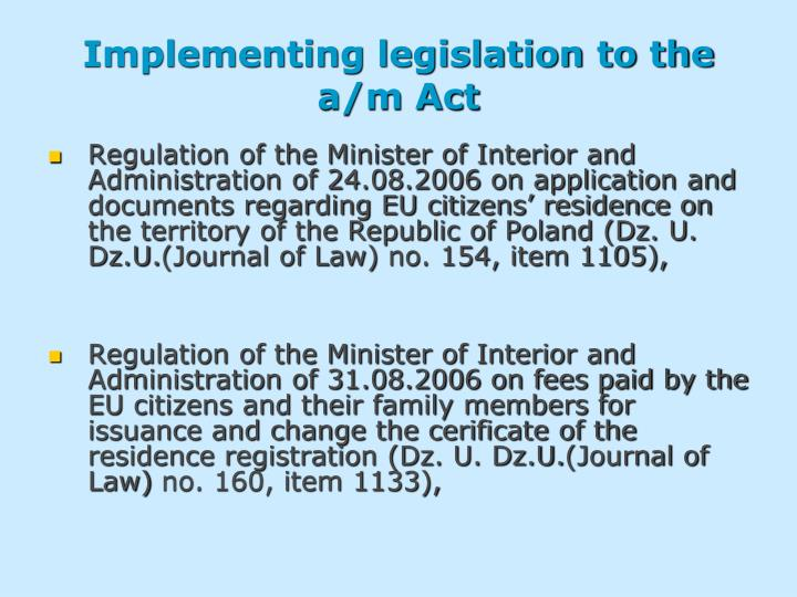 Implementing legislation to the a/m Act