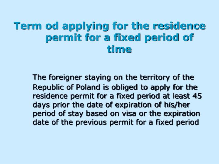 Term od applying for the residence permit for a fixed period of time