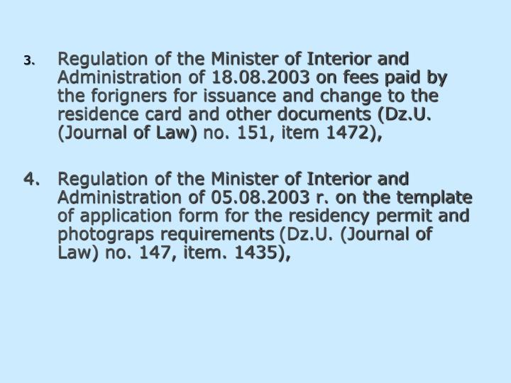 Regulation of the Minister of Interior and Administration of 18.08.2003 on fees paid by the forigners for issuance and change to the residence card and other documents (Dz.U. (Journal of Law)