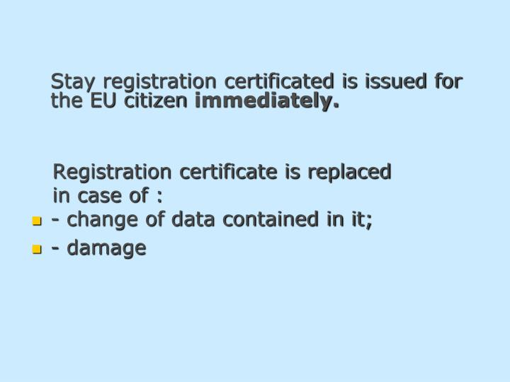 Stay registration certificated is issued for the EU citizen