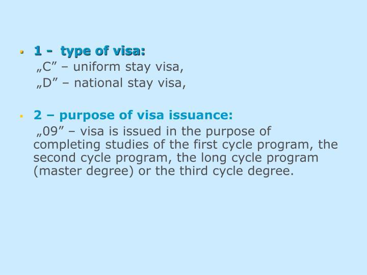 1 -  type of visa: