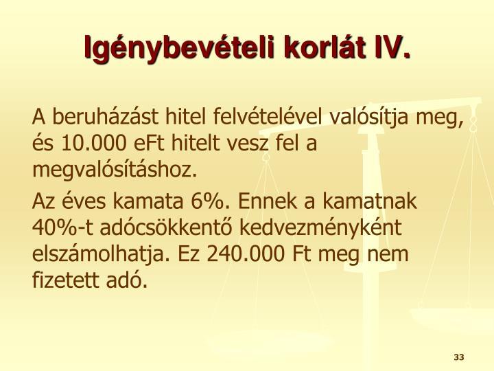 Igénybevételi korlát IV.