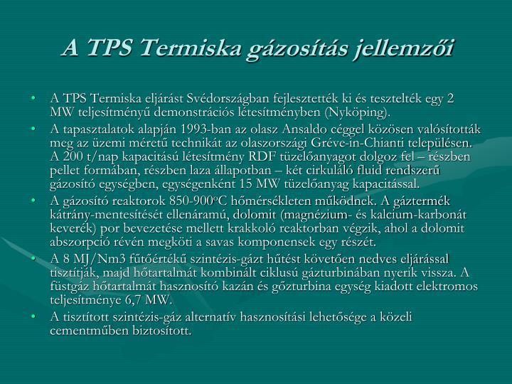 A TPS Termiska gázosítás jellemzői