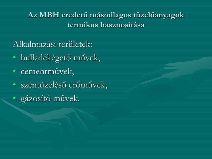 Az MBH eredetű másodlagos tüzelőanyagok termikus hasznosítása