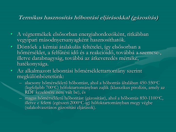 Termikus hasznosítás hőbontási eljárásokkal (gázosítás)