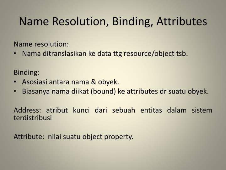Name Resolution, Binding, Attributes