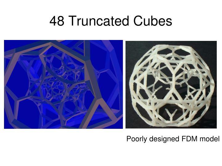 48 Truncated Cubes