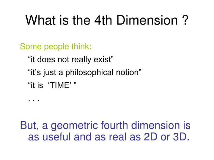 What is the 4th Dimension ?