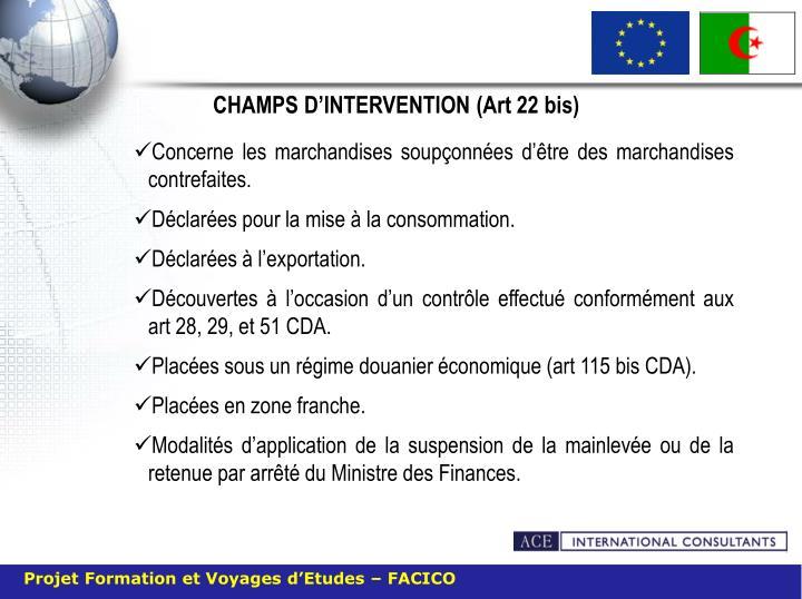 CHAMPS D'INTERVENTION (Art 22 bis)