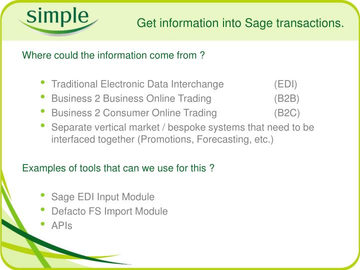 Get information into Sage transactions.