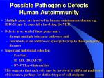 possible pathogenic defects human autoimmunity